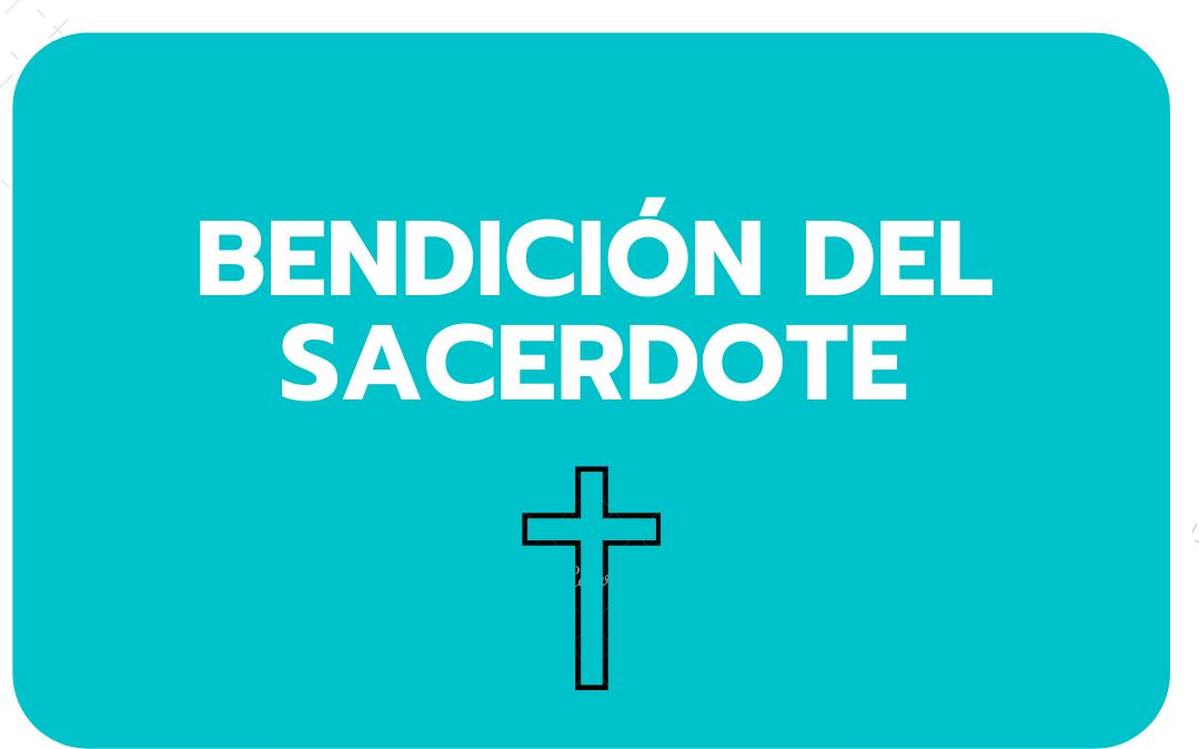BENDICIÓN DEL SACERDOTE