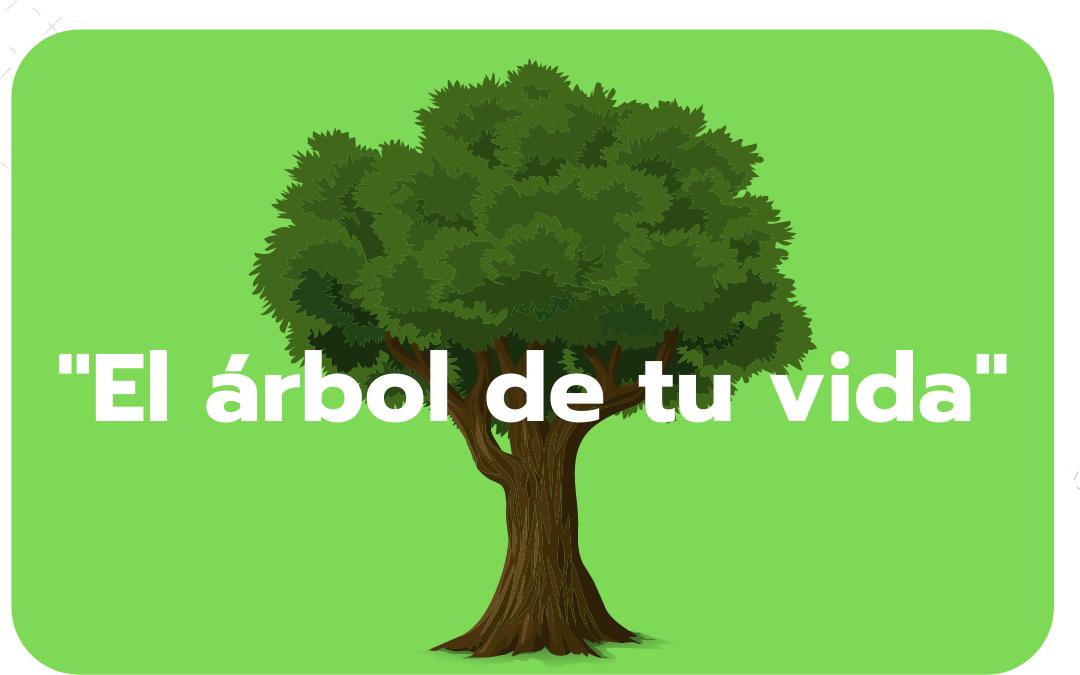 """""""El árbol de tu vida"""""""